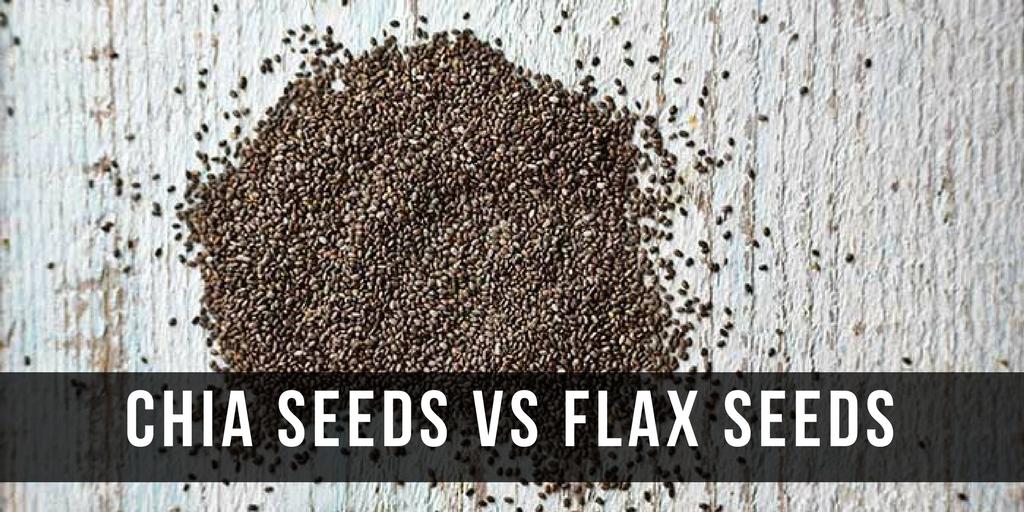 Chia seeds and flax seeds