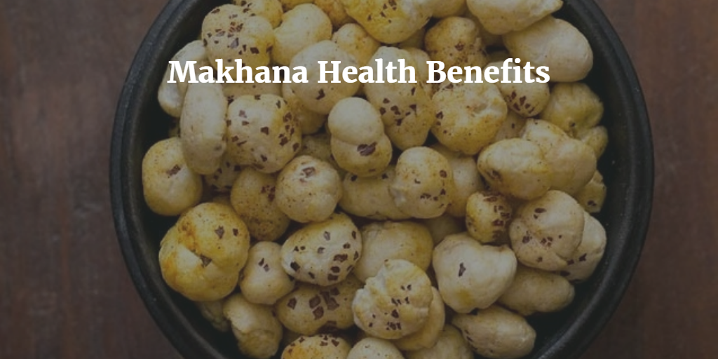 phool makhana benefits