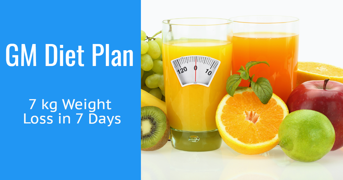 Gm Diet Plan Lose 7 Kg In 7 Days Verified By General