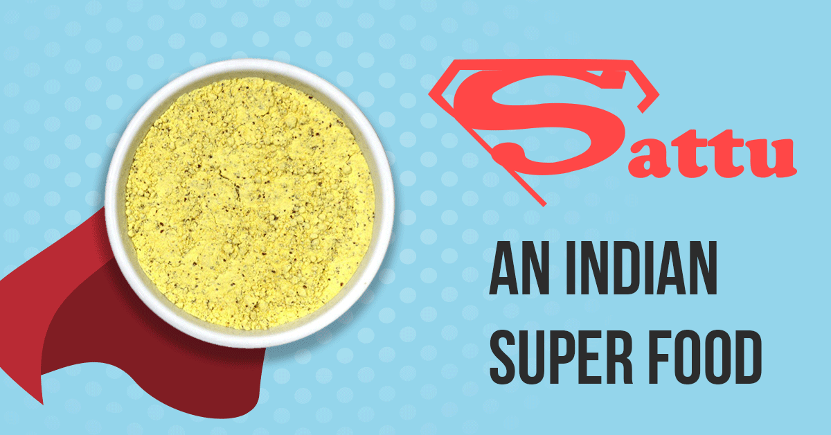 Sattu - Indian Super food benefits
