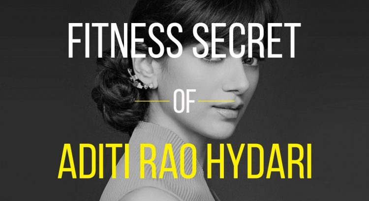 Aditi Rao Hydari fitness secrets
