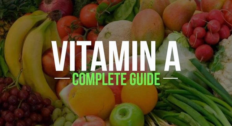 Vitamin a complete guide - benefits, symptoms, deficiency, rich food sources