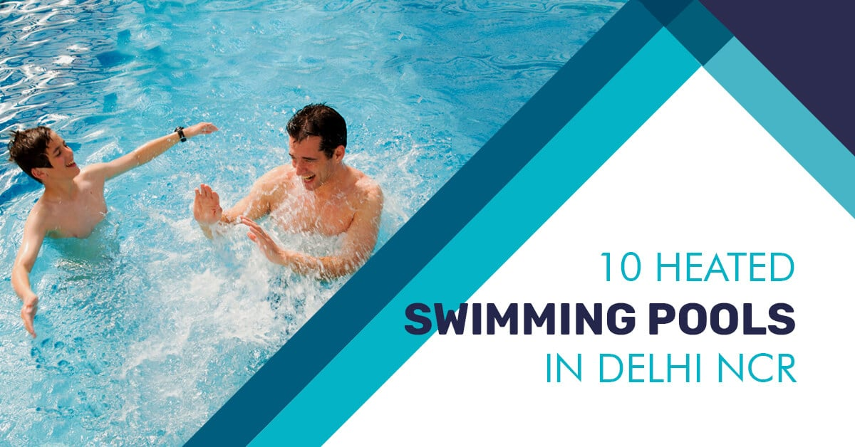 Top 10 Heated Pools In Delhi Ncr To Practice Swimming In Winters Fitso