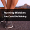 16 Common Running Pitfalls to Avoid at All Times