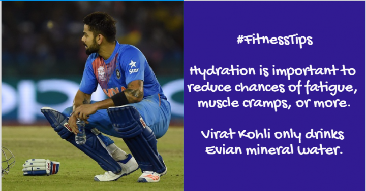 Evian Water - Virat Kohli Fitness and Diet plan secret