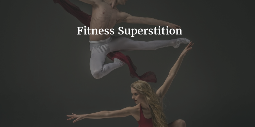 Fitness Superstition