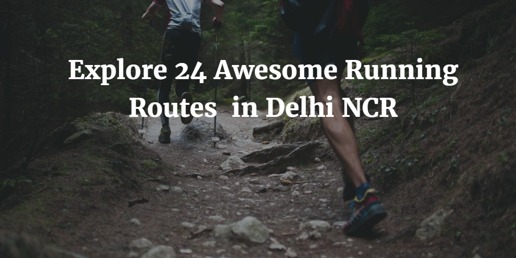 Running Routes in Delhi NCR