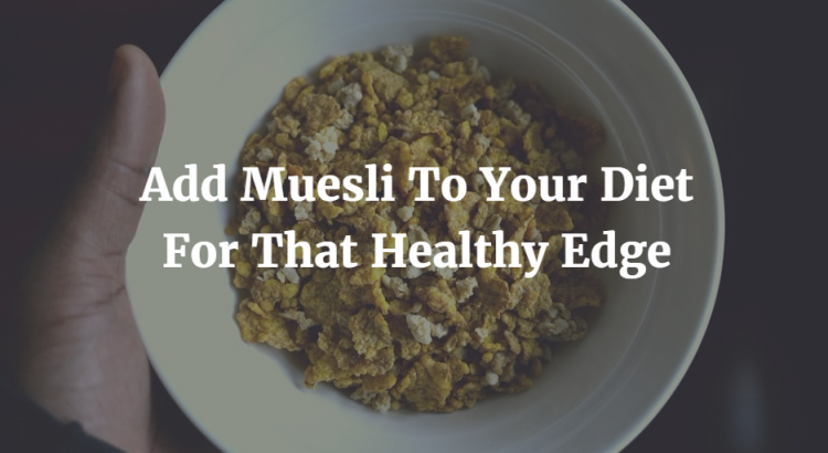 muesli benefits
