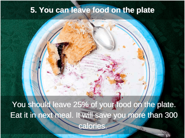 Left food on plate to cut extra calories
