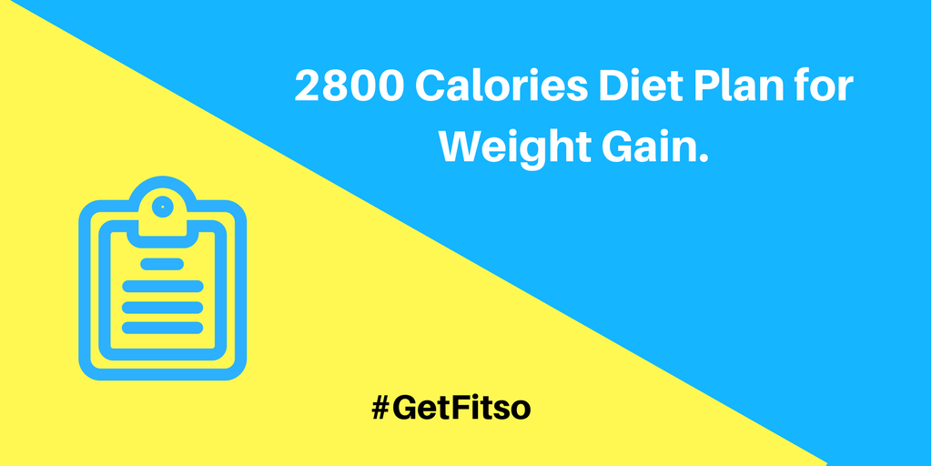 2800 Calories Indian Diet chart for weight gain